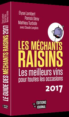 Le guide des Méchants Raisins 2017 - Les meilleurs vins pour toutes les occasions