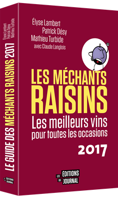 Le guide des Méchants Raisins 2017 - Les meilleurs vins pour toutes les occasions 2017
