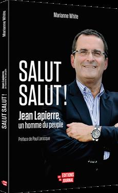 Salut salut ! - Jean Lapierre, un homme du peuple