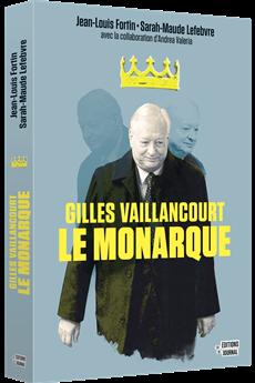 Gilles Vaillancourt - Le monarque