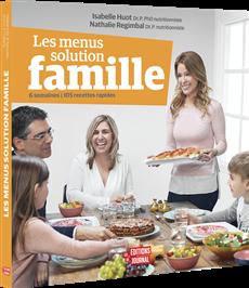 Les menus solution famille - 6 semaines, 105 recettes rapides