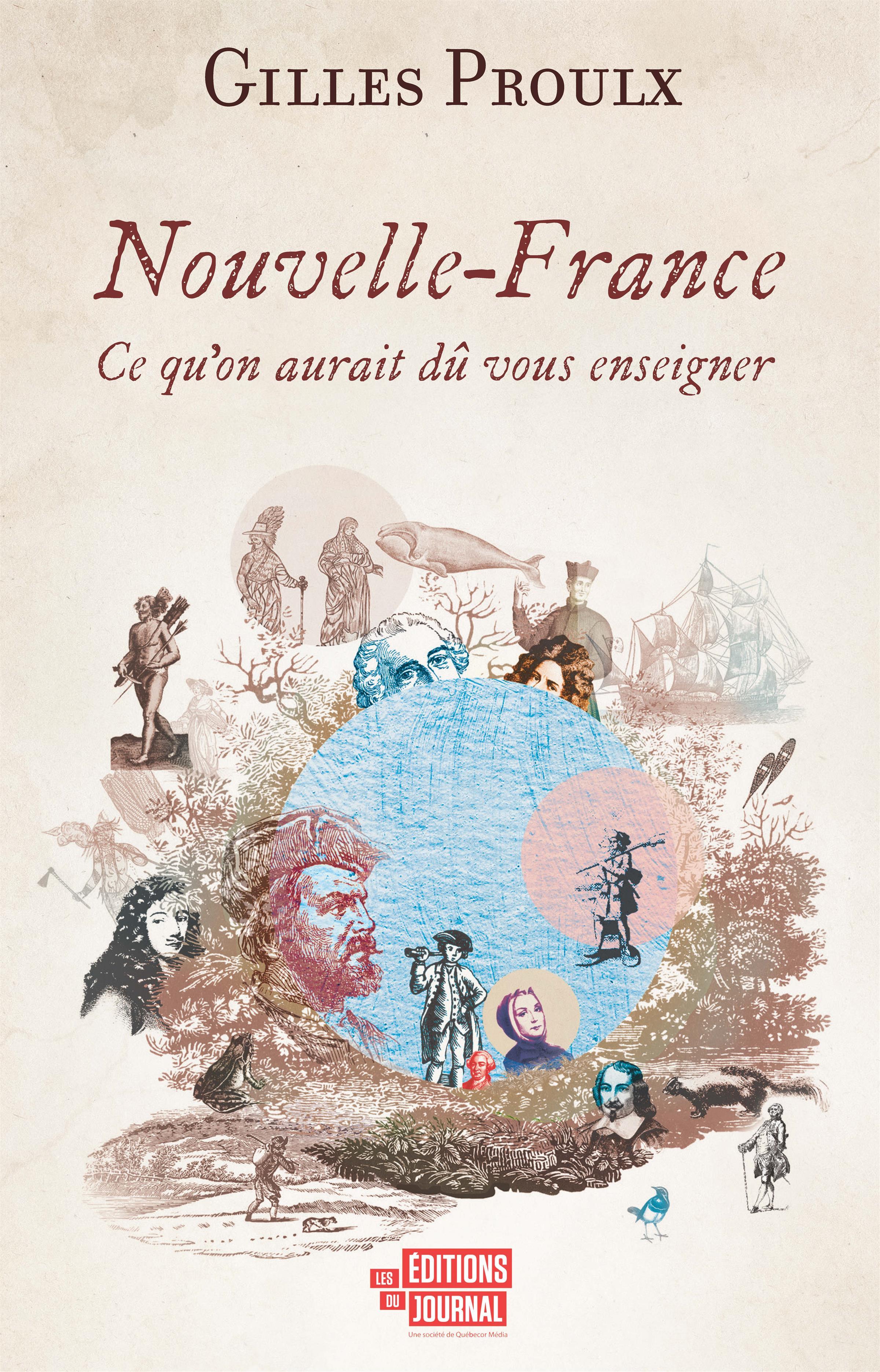 Livre Nouvelle France Ce Qu On Aurait Du Vous Enseigner Messageries Adp