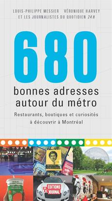 680 bonnes adresses autour du métro - Restaurants, boutiques et curiosités à découvrir à Montréal