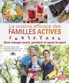 La cuisine efficace des familles actives - Quoi manger avant, pendant et après le sport