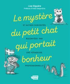 Le mystère du petit chat qui portait bonheur - et autres curiosités racontées par une voyageuse professionnelle