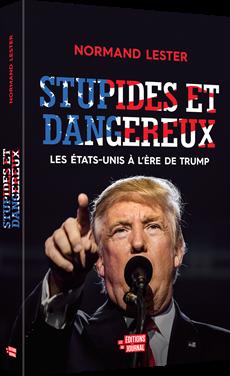 Stupides et dangereux - Les États-Unis à l'ère de Trump
