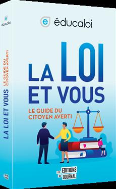 La loi et vous - Le guide du citoyen averti