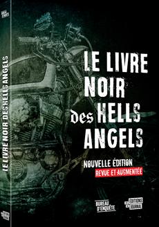 Le livre noir des Hells Angels - Nouvelle édition revue et augmentée