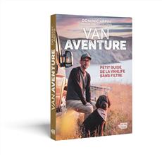 Van Aventure - Petit guide de la vanlife sans filtre