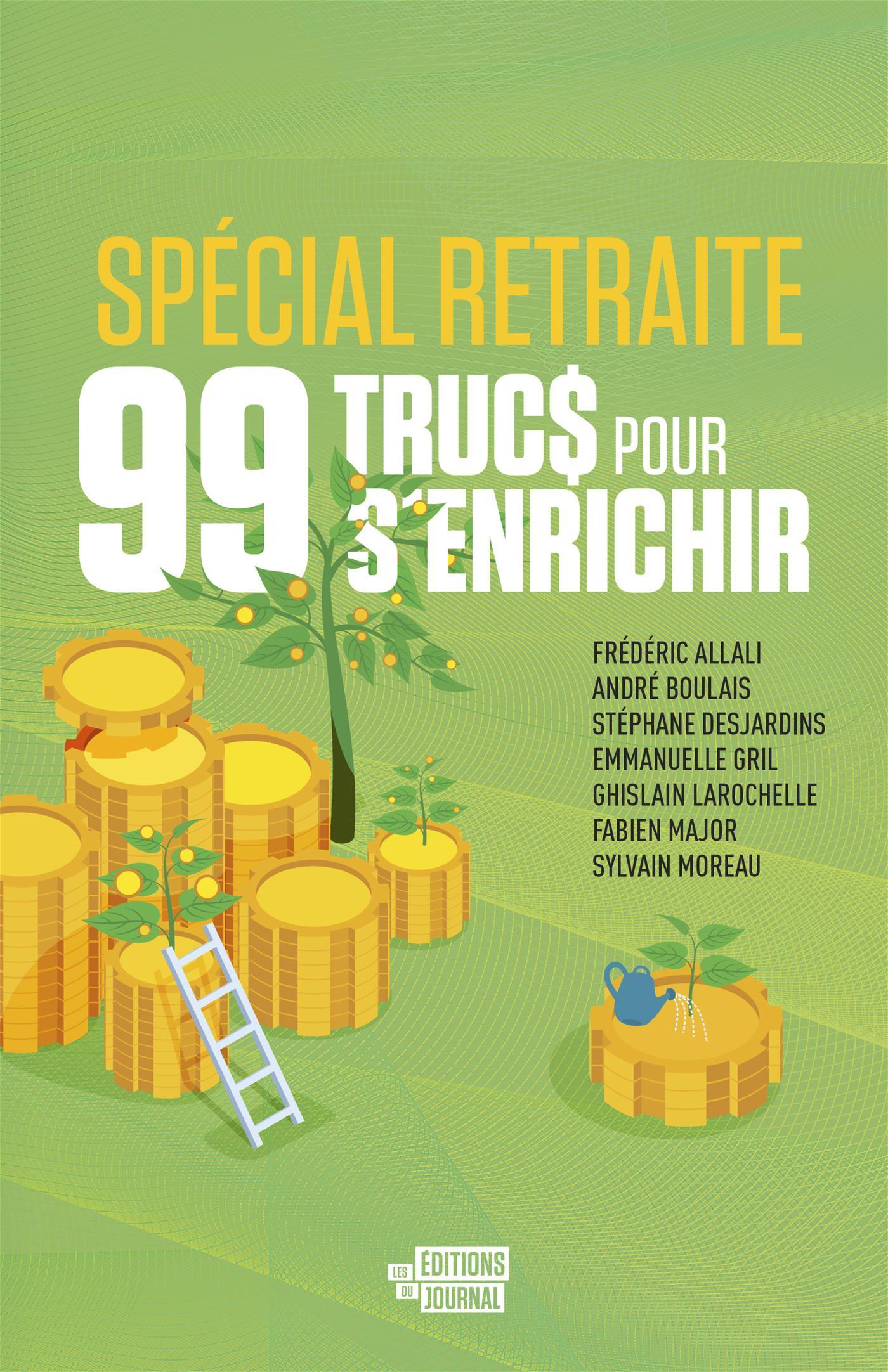 99 trucs pour s'enrichir spécial retraite