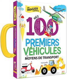 Livre Mes 100 Premiers Vehicules Et Moyens De Transport