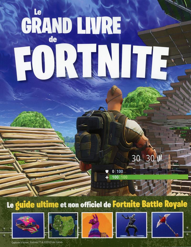 Livre Le Grand Livre De Fortnite Le Guide Ultime Et Non