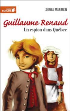 Livre Guillaume Renaud -Un espion dans Québec