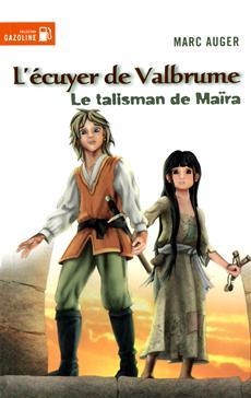 Livre L'écuyer de Valbrume - Tome 2 - Le talisman de Maïra