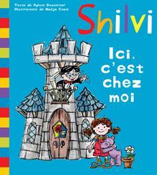 Livre Shilvi - Ici, c'est chez moi