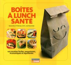 Boîtes à lunch santé - 100 recettes faciles, savoureuses, économiques et équilibrées