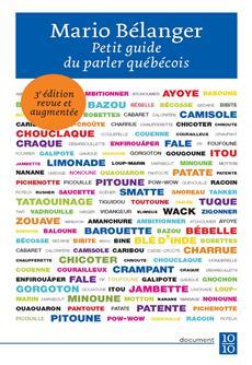 Petit guide du parler québécois - 3e édition revue et augmentée