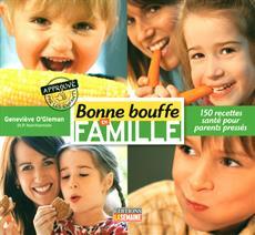 Bonne bouffe en famille - 150 recettes santé pour parents pressés