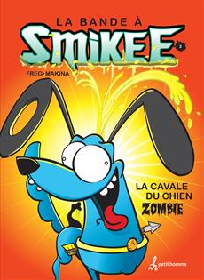 La bande à Smikee - Tome 3 - La cavale du chien zombie