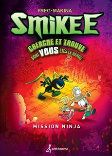 Smikee - Cherche et trouve dont vous êtes le héros - Mission Ninja
