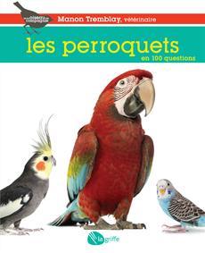 Livre Les perroquets en 100 questions