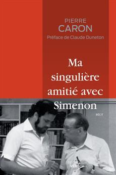 Ma singulière amitié avec Simenon - Récit