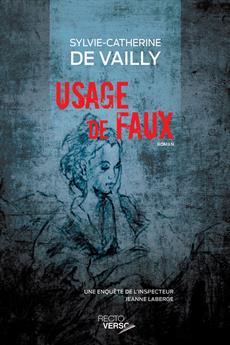 Usage de faux - Une enquête de l'inspecteur Jeanne Laberge