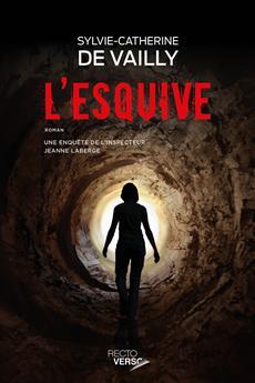 L'esquive - Une enquête de l'inspecteur Jeanne Laberge - tome 5